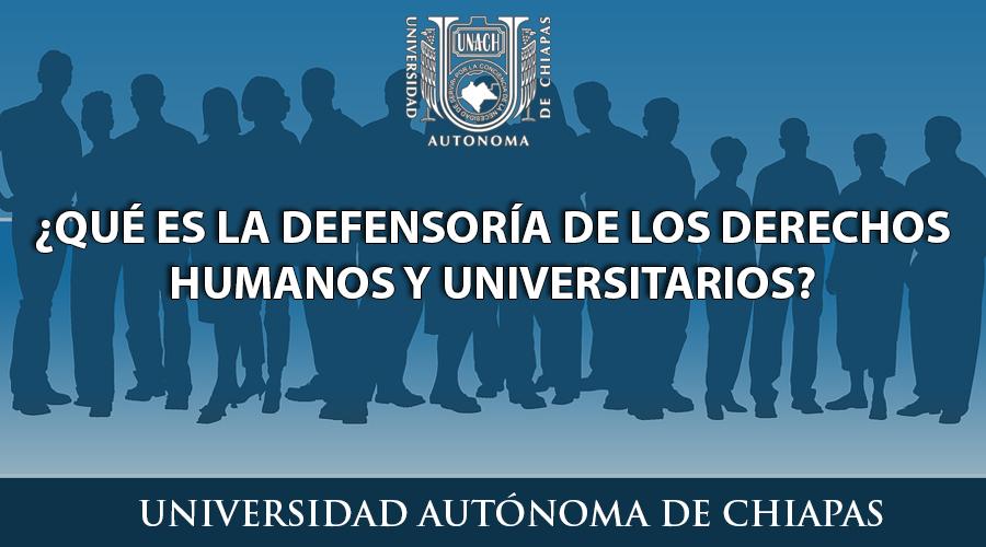 ¿Qué es la defensoría de los derechos humanos y universitarios?